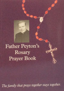 FATHER PEYTON'S ROSARY PRAYER BOOK by Fr. Patrick Peyton.
