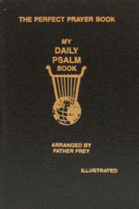 MY DAILY PSALM BOOK arranged by Fr. Joseph B. Frey