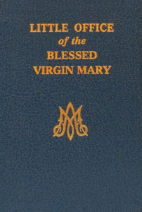 THE LITTLE OFFICE OF THE BLESSED VIRGIN MARY. Modern verison.