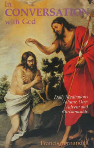 IN CONVERSATION WITH GOD by Francis Fernandez, Volume 1, Advent and Christmastide