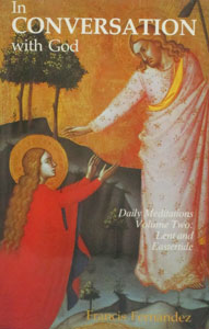 IN CONVERSATION WITH GOD by Francis Fernandez, Volume 2, Lent and Eastertide