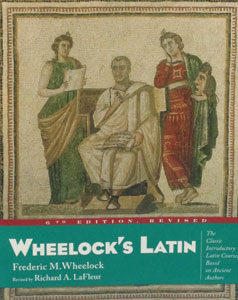 WHEELOCK'S LATIN GRAMMAR by Frederick Wheelock.