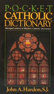 POCKET CATHOLIC DICTIONARY by John A. Hardon, S.J.