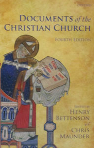 DOCUMENTS OF THE CHRISTIAN CHURCH, 4TH Ed. Henry Bettenson.