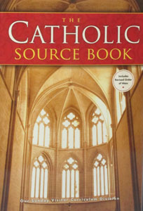 THE CATHOLIC SOURCE BOOK Fourth Edition edited by Rev. Peter Klein.