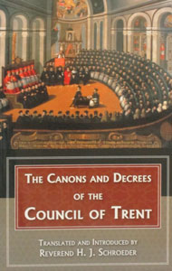 CANONS AND DECREES OF THE COUNCIL OF TRENT.