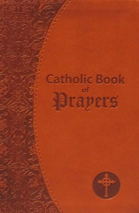 CATHOLIC BOOK OF PRAYERS,  ed. by Rev. Maurus Fitzgerald. O.F.M. #910/19BN