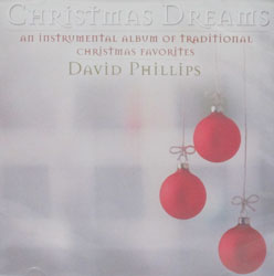 CHRISTMAS DREAMS by David Phillips.  CD.
