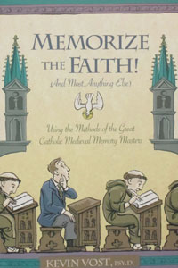 MEMORIZE THE FAITH BY KEVIN VOST, PSY.D.