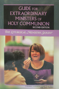 GUIDE FOR EXTRAORDINARY MINISTERS OF HOLY COMMUNION : The Liturgical Ministry Series, by Kenneth A. Riley and Paul Turner. Paper.