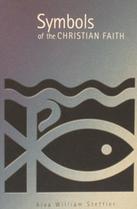 SYMBOLS OF THE CHRISTIAN FAITH by ALVA WILLIAM STEFFLER