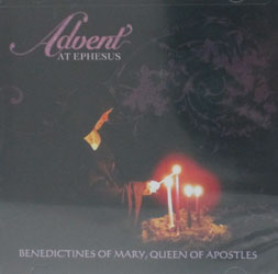 ADVENT AT EPHESUS by BENEDICTINES OF MARY, QUEEN OF APOSTLES  CD