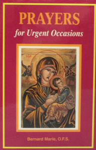 PRAYERS FOR URGENT OCCASIONS by BERNARD MARIE, O.F.S.