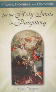 PRAYERS, PROMISES, AND DEVOTIONS FOR THE HOLY SOULS IN PURGATORY by SUSAN TASSONE