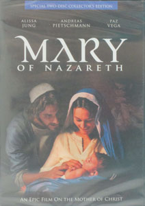 MARY OF NAZARETH An Epic Film on the Mother of Christ