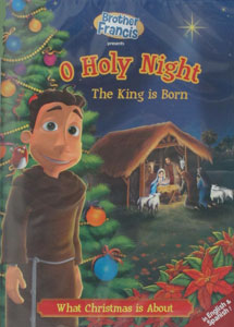 BROTHER FRANCIS: O HOLY NIGHT The King is Born