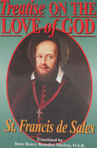 TREATISE ON THE LOVE OF GOD by St. Francis de Sales