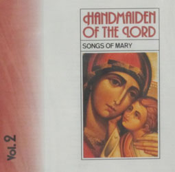 HANDMAIDEN OF THE LORD Vol. 2 by the Daughters of St. Paul, CD.