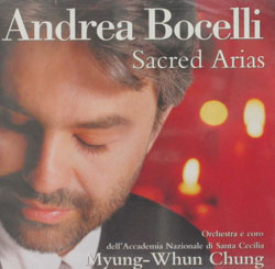 SACRED ARIAS performed by Andrea Bocelli with the Orchestra and Chorus of the National Academy of St. Cecilia conducted by Myung-Whun Chung. CD.