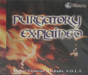 PURGATORY EXPLAINED by Fr. Clement Machado, S.O.L.T (CD)