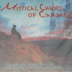 MYSTICAL CHANTS OF CARMEL. CD.