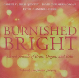 BURNISHED BRIGHT SACRED SOUNDS OF BRASS,  ORGAN, AND BELLS. CD