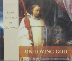 ON LOVING GOD by SAINT BERNARD OF CLAIRVAUX