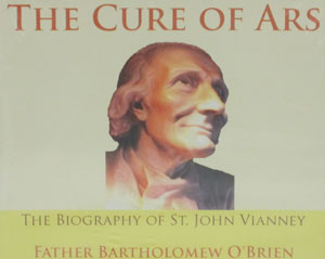 THE CURE OF ARS by FATHER BARTHOLOMEW O'BRIEN