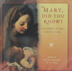 MARY DID YOU KNOW? SUNG BY THE DAUGHTERS OF ST. PAUL  CD