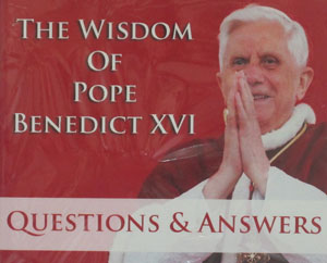 THE WISDOM OF POPE BENEDICT XVI, Questions and Answers.  Audio CD