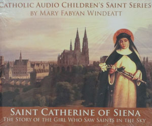 SAINT CATHERINE OF SIENA, by Mary Fabyan Windeatt. CATHOLIC AUDIO CHILDREN'S SAINT SERIES