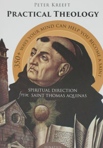 PRACTICAL THEOLOGY Spiritual Direction from Saint Thomas Aquinas by PETER KREEFT