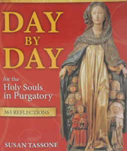 DAY BY DAY FOR THE HOLY SOULS IN PURGATORY 365 Reflections by SUSAN TASSONE