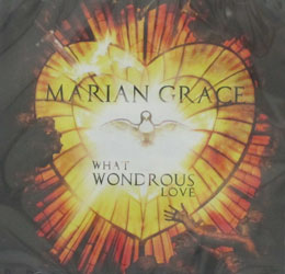 WHAT WONDROUS LOVE by MARIAN GRACE  CD