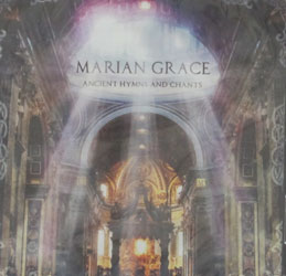 ANCIENT HYMNS AND CHANTS by MARIAN GRACE  CD