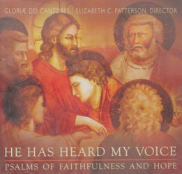 HE HAS HEARD MY VOICE Psalms of Faithfulness and Hope by GLORIAE DEI CANTORES  CD