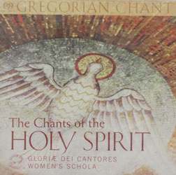 THE CHANTS OF THE HOLY SPIRIT by GLORIAE DEI CANTORES WOMEN'S SCHOLA  CD
