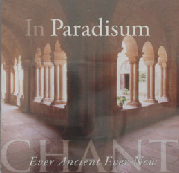 IN PARADISUM Chant Ever Ancient Every New Sung by THE DAUGHTERS OF ST. PAUL  CD