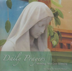 DAILY PRAYERS Morning, Mid-Day, Evening by JACK & SANDRA HEINZL  CD