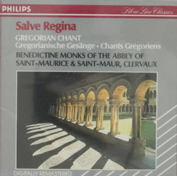 SALVE REGINA: GREGORIAN CHANT by BENEDICTINE MONKS OF THE ABBEY OF SAINT-MAURICE & SAINT-MAUR, CLERVAUX  CD