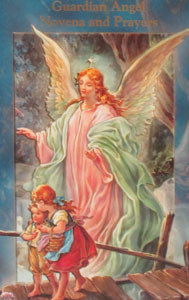 GUARDIAN ANGEL NOVENA AND PRAYERS