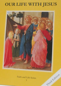 FAITH AND LIFE SERIES,  OUR LIFE WITH JESUS Grade 3 Text (Third Edition): Our Life with Jesus
