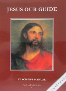 FAITH AND LIFE SERIES, Grade 4 Teacher's Manual/Resource Manual