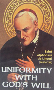UNIFORMITY WITH GOD'S WILL by St. Alphonsus de Liguori.
