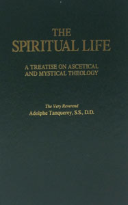 THE SPIRITUAL LIFE by Adolphe Tanquerey, S.S., D.D.