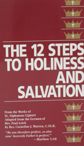 THE 12 STEPS TO HOLINESS AND SALVATION from the writings of St. Alphonsus Liguori.