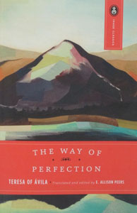 THE WAY OF PERFECTION by St. Teresa of Avila.