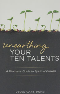 UNEARTHING YOUR TEN TALENTS by KEVIN VOST, PSY.D.