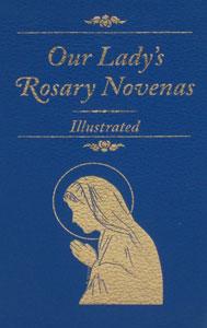OUR LADY'S ROSARY NOVENAS, by Rev. Bernard A. Caffey, C.S.C.