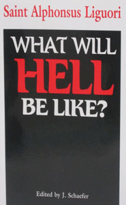 WHAT WILL HELL BE LIKE? by SAINT ALPHONSUS LIGUORI